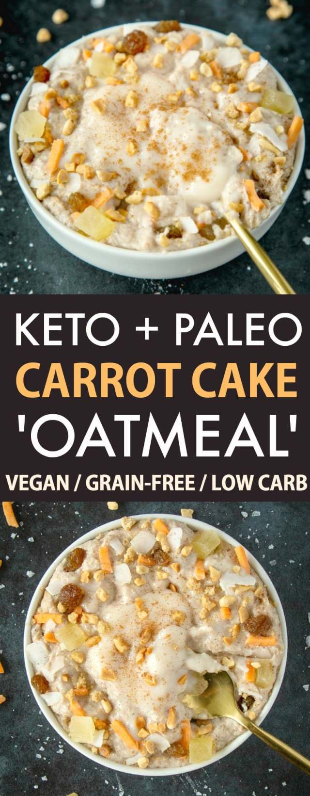 A collage of two photographs of carrot cake keto oatmeal- Each white bowl is filled with keto cereal, shredded carrots, roasted nuts, dried pineapple, raisins and a coconut butter frosting.