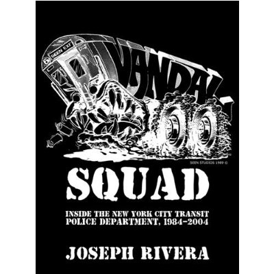 Vandal Squad: Inside the New York City Transit Police Department, 1984–2004