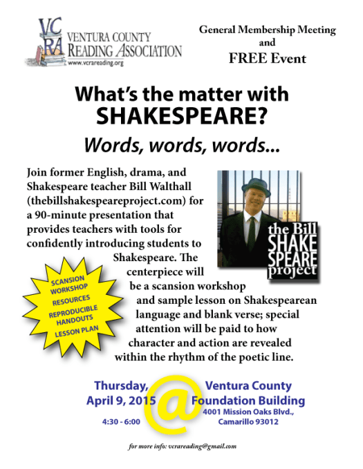 "Bill / Shakespeare Project presentation: ""What's the matter with Shakespeare? Words, words words..."" Thursday, April 9 at the Ventura County Foundation Building"