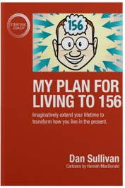 My Plan for Living to 156 book Dan Sullivan