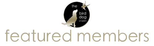 Meet a Few of Our Featured Bird Dog Members