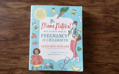 The Mama Natural Week-by-Week Guide to Pregnancy & Childbirth Book Review