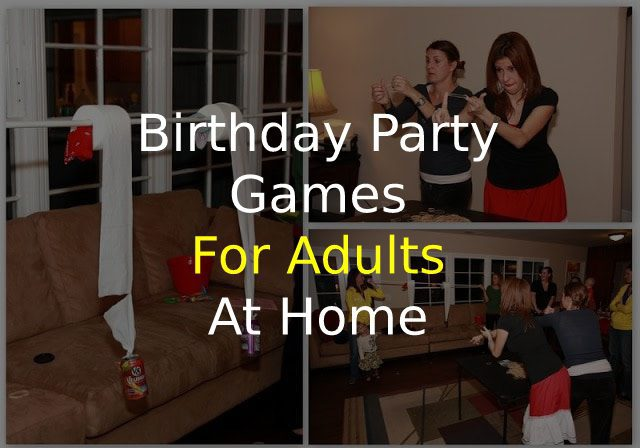 Birthday Party Games for Adults at Home