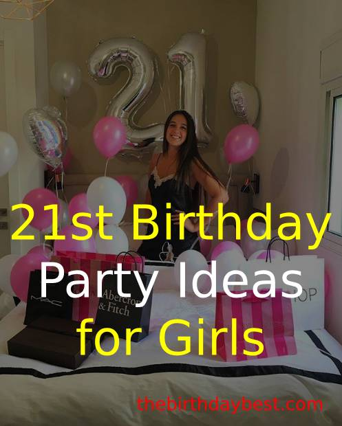 Best 21st Birthday Party Ideas For Girls In 2020