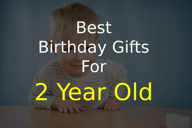 Birthday Gift Ideas for 2-Year-Old