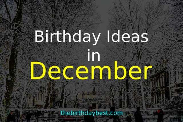 Birthday Party Ideas in December
