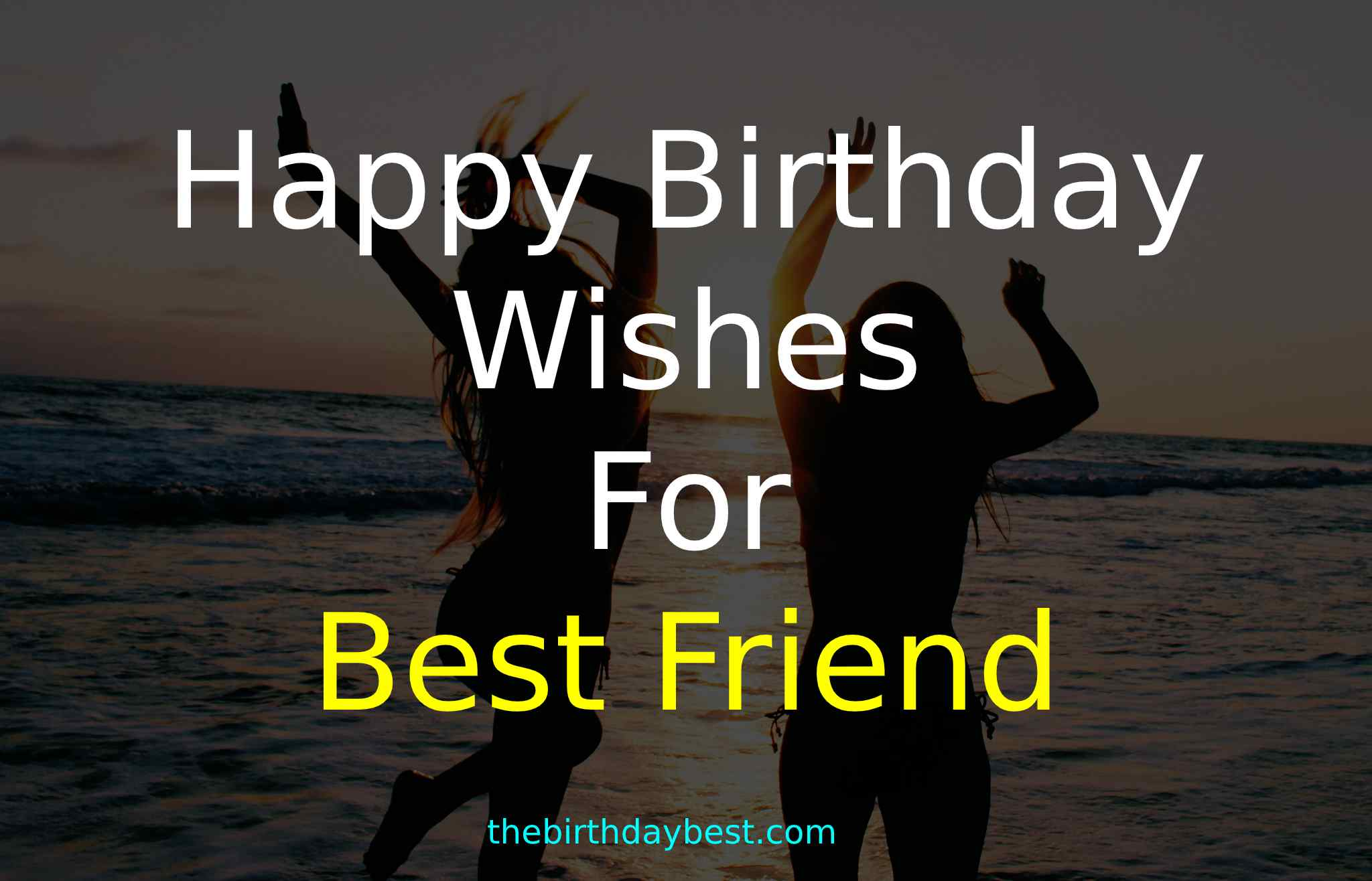 100 Emotional Happy Birthday Wishes For Best Friend Of 2020