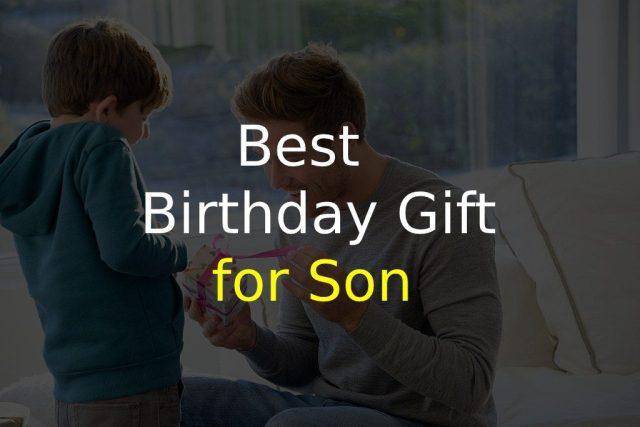 Best Birthday Gift for Son