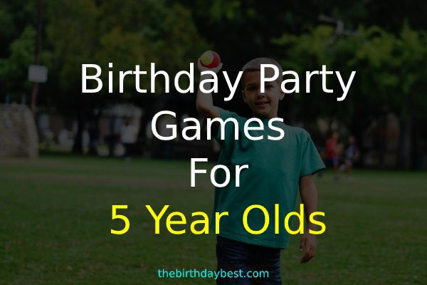 birthday party games for 5-year-olds