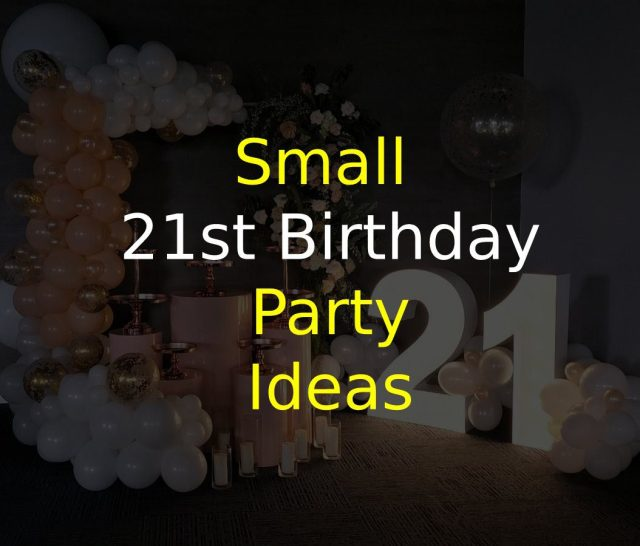 Small 21st Birthday Party Ideas