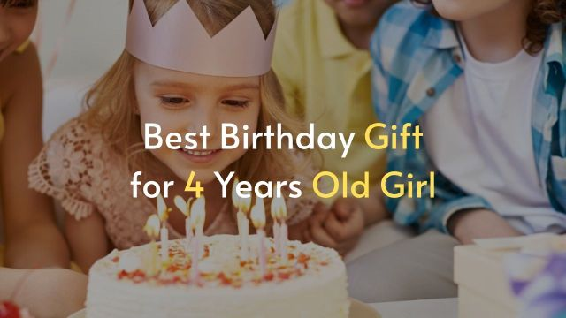 Best Birthday Gift for 4 Years Old Girl