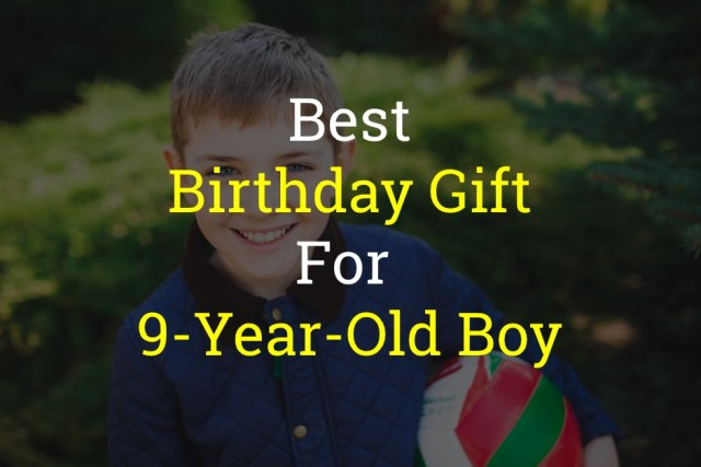 Best Birthday Gift for 9-Year-Old Boy