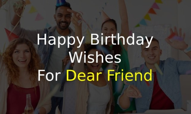 Birthday Wishes for Dear Friend