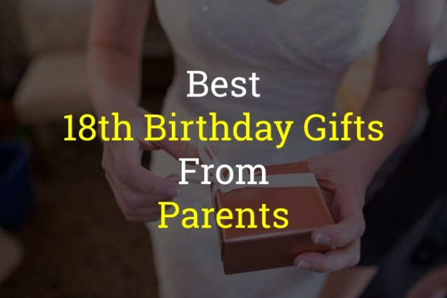 18th Birthday Gifts From Parents