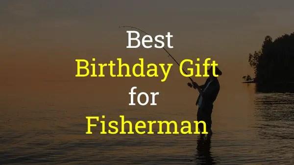 Birthday Gift for Fisherman