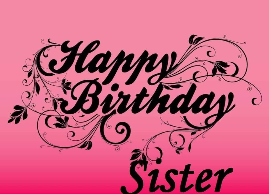Happy Birthday Sister Wishes Messages Cake Images Quotes The Birthday Wishes