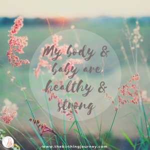 The Birthing Journey Birth Affirmation My Body & Baby Are Healthy