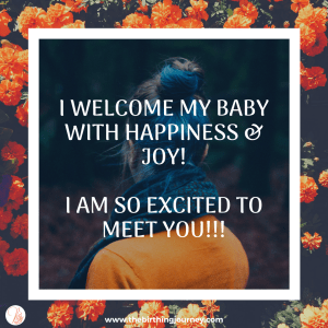 The Birthing Journey Birth Affirmation I welcome my baby with happiness