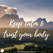 The Birthing Journey Birth Affirmation Keep calm & trust your body