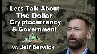 7WzI7z - Lets Talk About The Dollar, Cryptocurrency & Government w/ Jeff Berwick (The Dollar Vigilante)