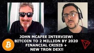 87jhzH - JOHN MCAFEE INTERVIEW! BITCOIN TO 2 MILLION BY 2020! NEW TRON DEX!!