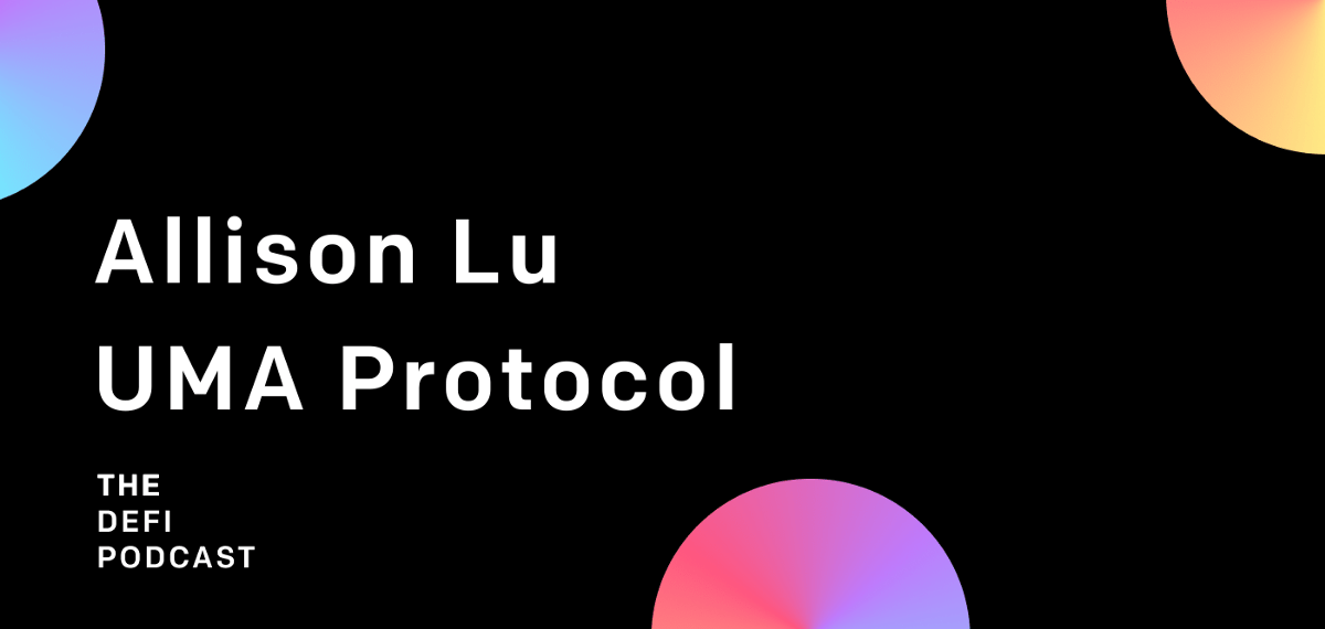 NWY1FW - Developing Standards for Universal Market Access — Featuring Allison Lu of UMA Protocol🎙️