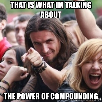 that-is-what-im-talking-about-the-power-of-compounding.jpg