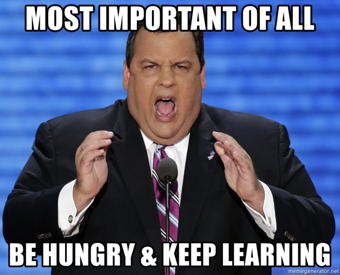 most-important-of-all-be-hungry-keep-learning.jpg