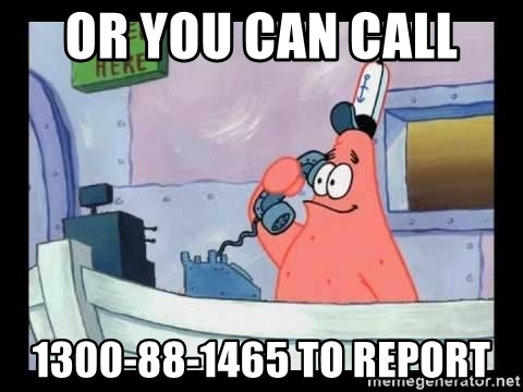 or-you-can-call-1300-88-1465-to-report.jpg