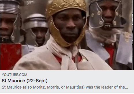 From a follower: Video on St. Maurice, the first Black Saint!