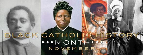 Happy Black Catholic History Month 2020!