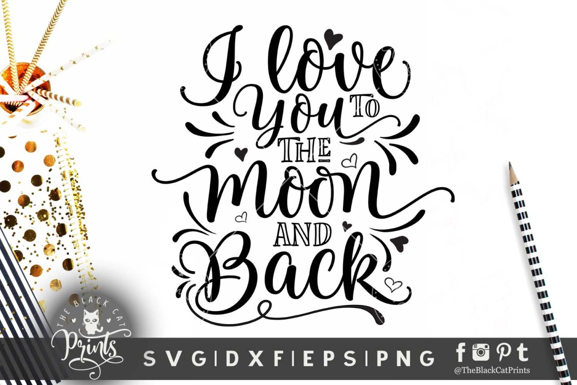 Download I love you to the moon and back SVG DXF PNG EPS ...