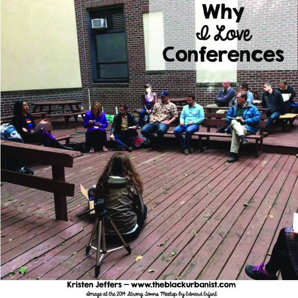 Why I Love Conferences Kristen Jeffers The Black Urbanist