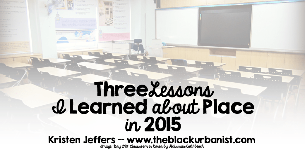 Three Lessons I Learned About Place in 2015