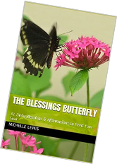 The Blessings Butterfly: 31 Daily Blessings and Affirmations to Feed Your Soul