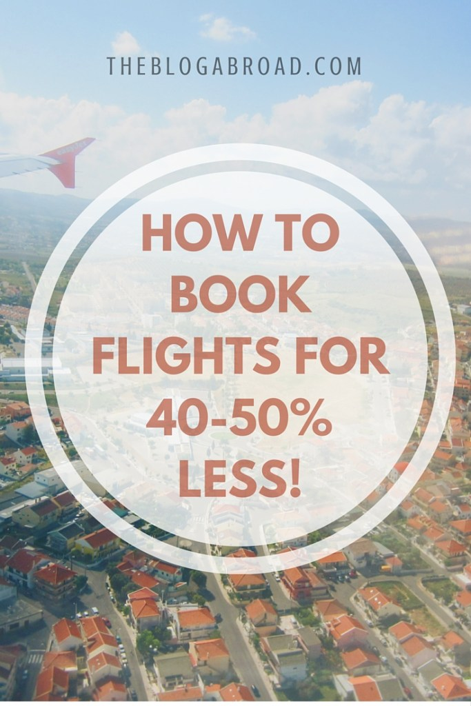 HOW TO BOOK FLIGHTS FOR 40-50% LESS