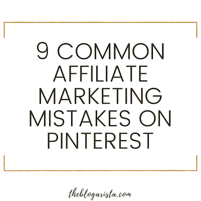 affiliate marketing mistakes on pinterest