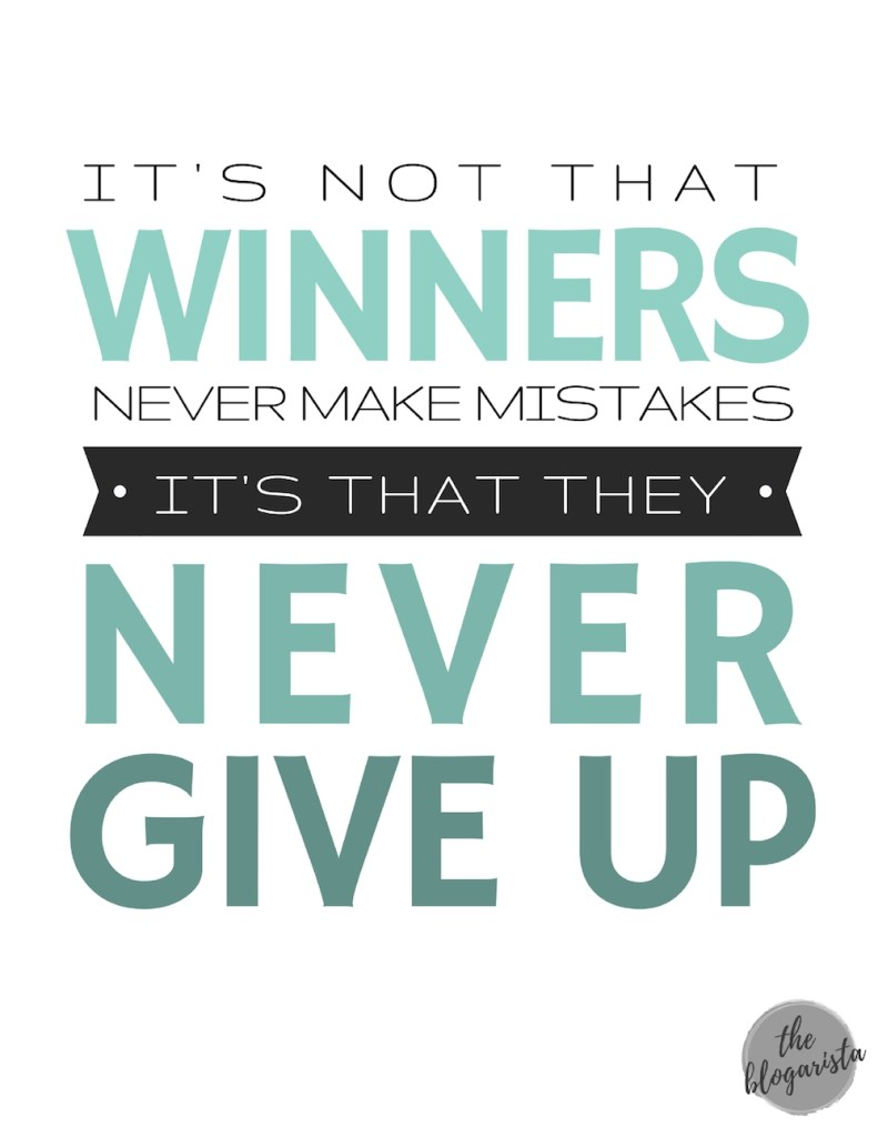 text: it's not that winners never make mistakes, it's that they never give up