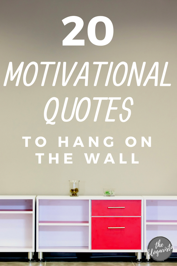 20 motivational quotes to hang on the wall white text overlaying image of short filing cabinets and blank wall above.