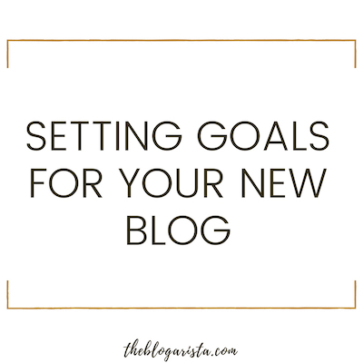 How To Set Goals For Your Brand New Blog
