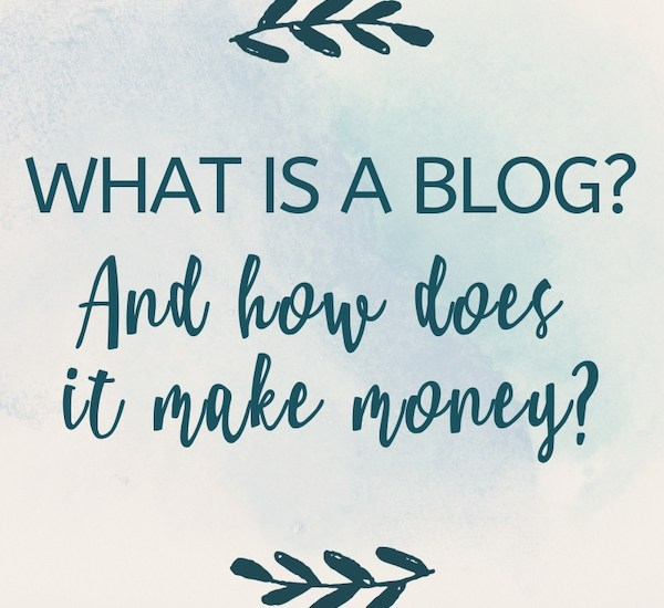 what is a blog and how does it make money? blue text on watercolor background