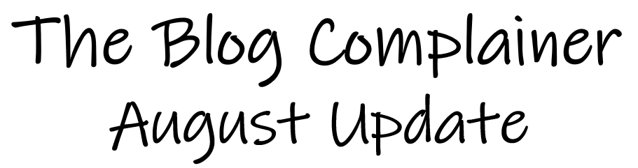 The Blog Complainer – August 2021 Update