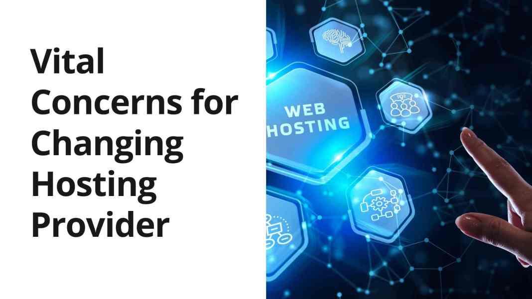 Vital Concerns for Changing Hosting Provider