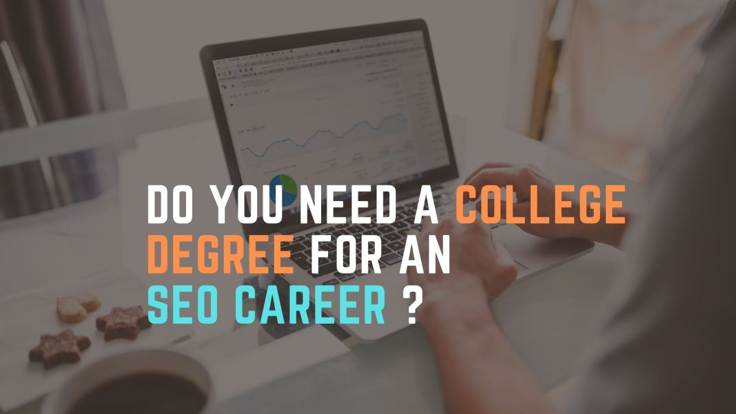 Do you need a college degree for an SEO career