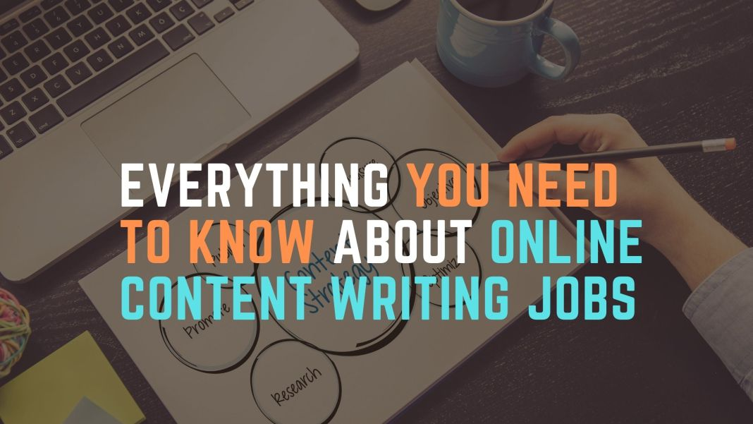 Everything You Need To Know About Online Content Writing Jobs