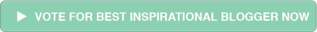 Vote for Best Inspirational Blogger