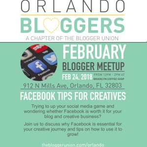 orlando bloggers the blogger union february meetup facebook tips