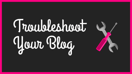Troubleshoot Your Blog Image