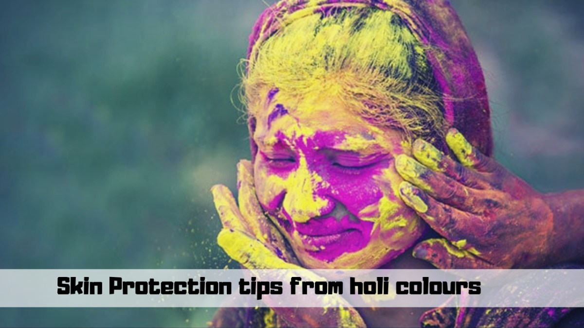 Best Tips To Protect Your Skin From Holi Colours 2019