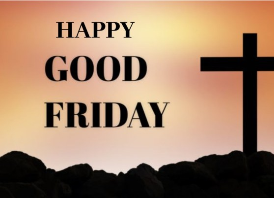 Happy Good Friday 2019; Wishes, Greetings and Quotes with Images